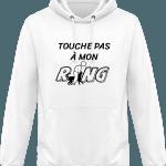 Pour le Ring : Touche pas à mon Ring Sweat Shirt à Capuche